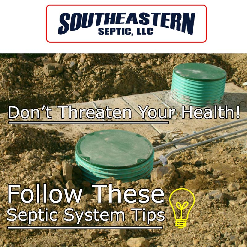 Don't Threaten Your Health! Follow These Septic System Tips