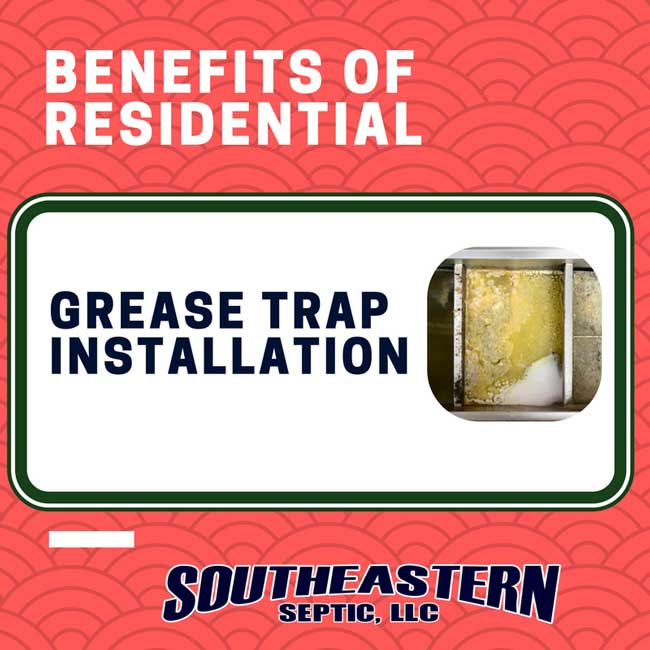 Benefits of Residential Grease Trap Installation